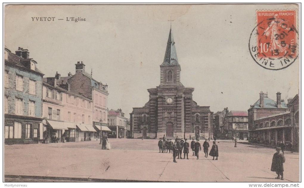 Seine  Maritime :  YVETOT : L  église - Yvetot