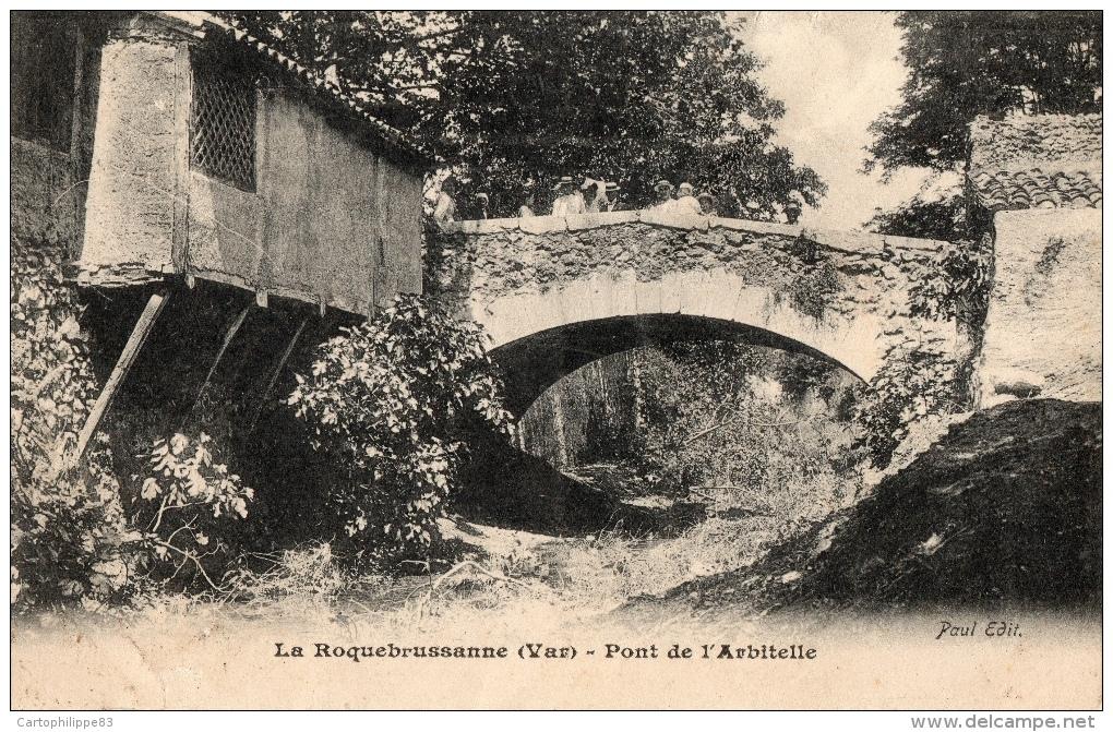 VAR - 83 LA ROQUEBRUSSANNE PONT DE L'ARBITELLE - La Roquebrussanne