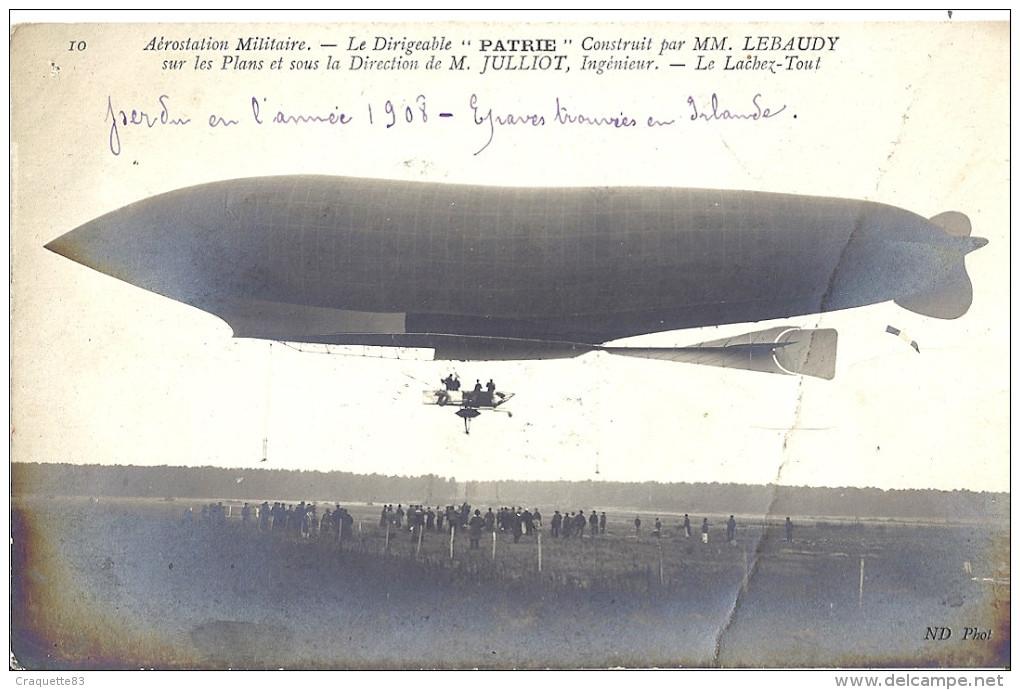 """DIRIGEABLE """"PATRIE"""" CONSTRUIT PAR LEBAUDY- LE LACHEZ TOUT  1908   CARTE ANIMEE - Dirigibili"""