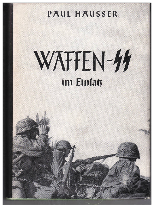Waffen SS Im Einsatz -Paul Hausser -Original -Illustriert -1953-RESERVIERT - 1939-45