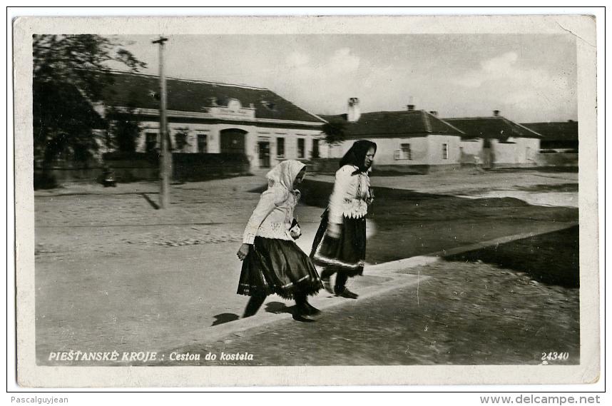 CARTE PHOTO PIESTANY - PIESTANSKE KROJE : SESTOU DO KOSTALA - Slowakei