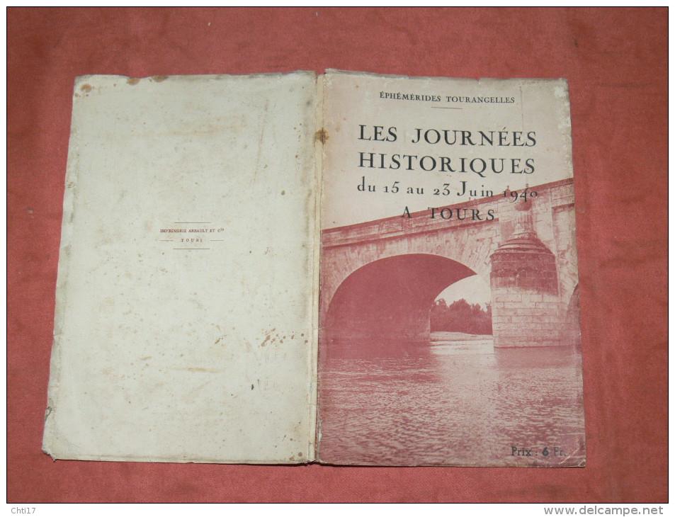 TOURS GUERRE WW2 LES JOURNEES HISTORIQUES DU 15 AU 23 JUIN 1940 / EDITEUR EPHEMERIDES 1940 - Poitou-Charentes
