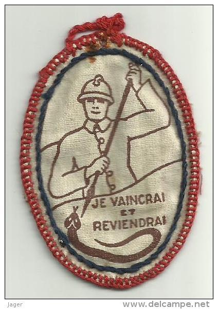 Insigne De Journée 1914 1918  Je Vaincrai Et Reviendrai Poilu Tuant Le Serpent Tissu - 1914-18