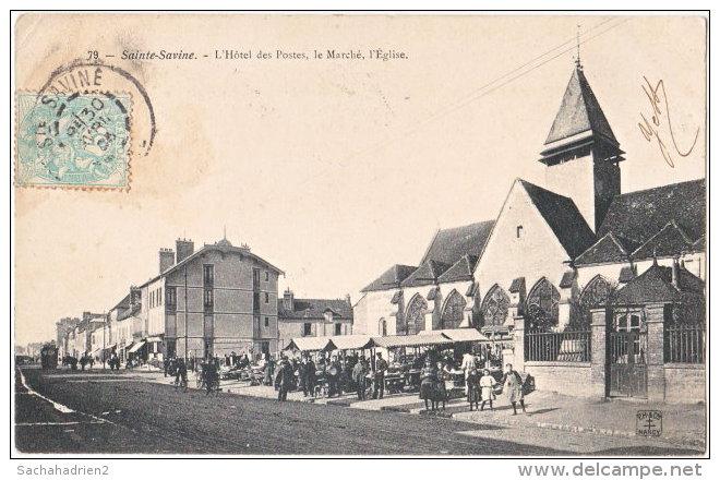 10. SAINTE-SAVINE. L'Hôtel Des Postes, Le Marché, L'Eglise. 79 - Autres Communes