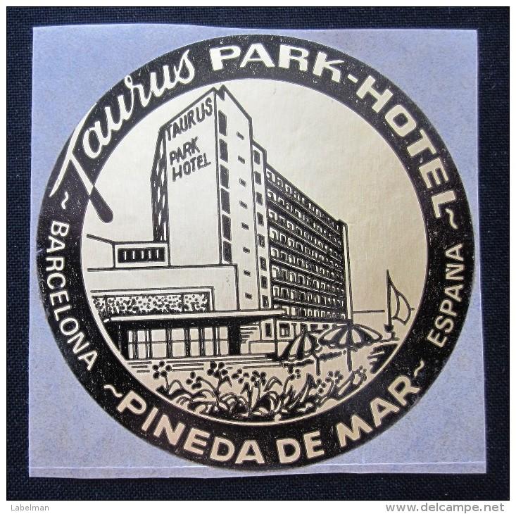 HOTEL RESIDENCIA TAURUS PARK PINEDA DE MAR  BARCELONA SPAIN LUGGAGE LABEL ETIQUETTE AUFKLEBER DECAL STICKER MADRID - Hotel Labels