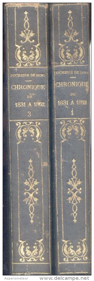 DUCHESSE DE DINO PUIS DUCHESSE DE TALLEYRAND ET DE SAGAS CHRONIQUE DE 1831 A 1862 TOMES I ET III PLON NOURRIT 1910 CUIR - Boeken, Tijdschriften, Stripverhalen