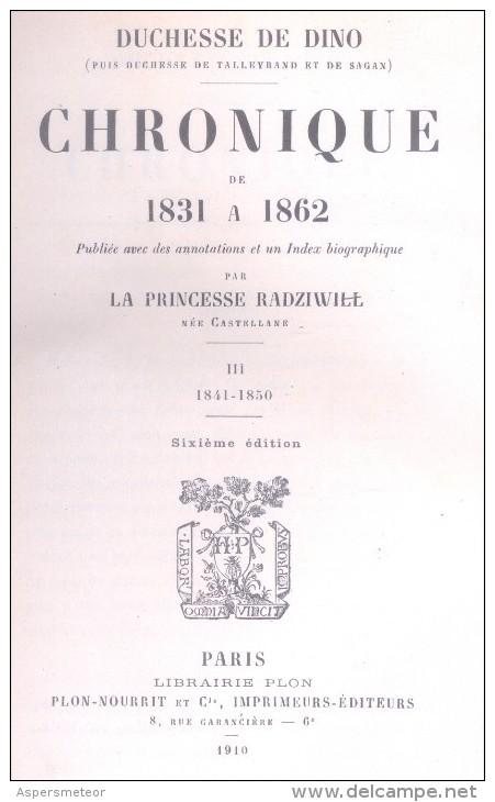 DUCHESSE DE DINO PUIS DUCHESSE DE TALLEYRAND ET DE SAGAS CHRONIQUE DE 1831 A 1862 TOMES I ET III PLON NOURRIT 1910 CUIR - 1801-1900