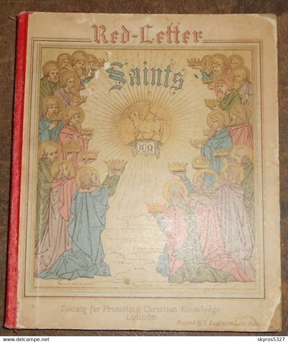 Red Letter Saints Being A Series Of Biographies Of Those Saints For Which Proper Collects, Epistles,  Gospels Are Appoin - Christianity, Bibles