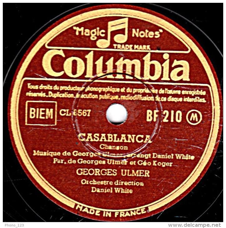 78 Trs - 25 Cm - Columbia BF 210 - état EX -  GEORGES ULMER - CASABLANCA - FÊTE FORAINE - 78 Rpm - Schellackplatten