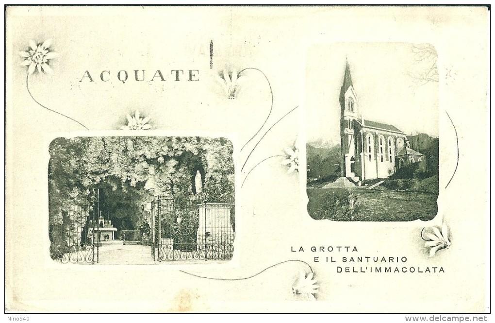ACQUATE (LC) LA GROTTA E IL SANTUARIO DELL'IMMACOLATA - FP - V: 1948 - SB - Lecco