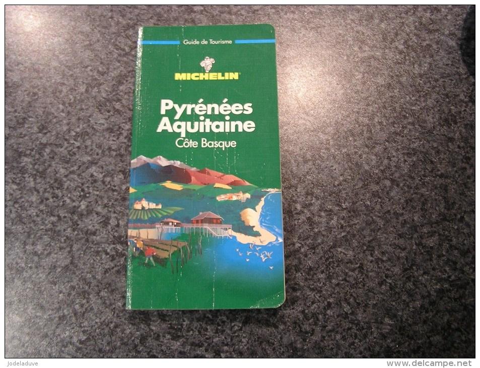 PYRENEES AQUITAINE PAYS BASQUE  Guide Du Pneu Michelin Vert 1999  Régionalisme Tourisme France - Tourisme