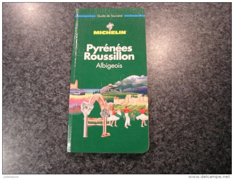 PYRENEES ROUSSILLON ALBIGEOIS  Guide Du Pneu Michelin Vert 1999  Régionalisme Tourisme France - Tourisme