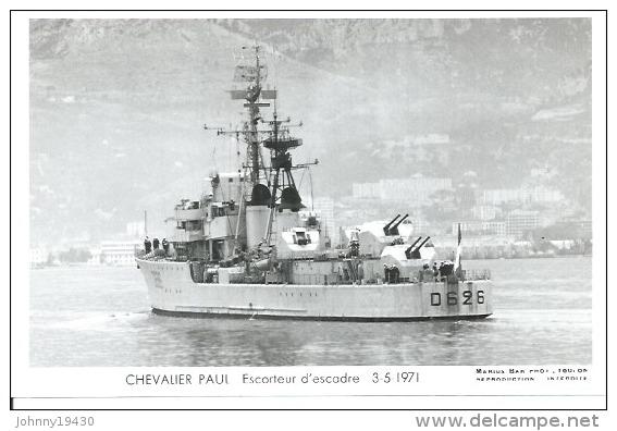 """CP PHOTO: """" CHEVALIER PAUL """" - ESCORTEURD'ESCADRE D 626  3-5-1971   (  - BATEAU DE GUERRE ) - Guerre"""