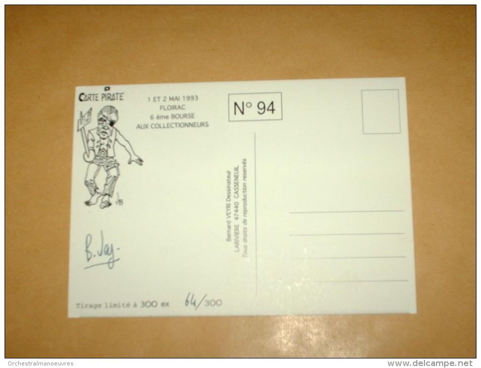 CPM Cpsm Cpa FLOIRAC  1993 CP PIRATE ILLUSTRE Autographe Dedicace VEYRI CARICATURE POLITIQUE CHABAN DELMAS TRAIN 300EX - Veyri, Bernard