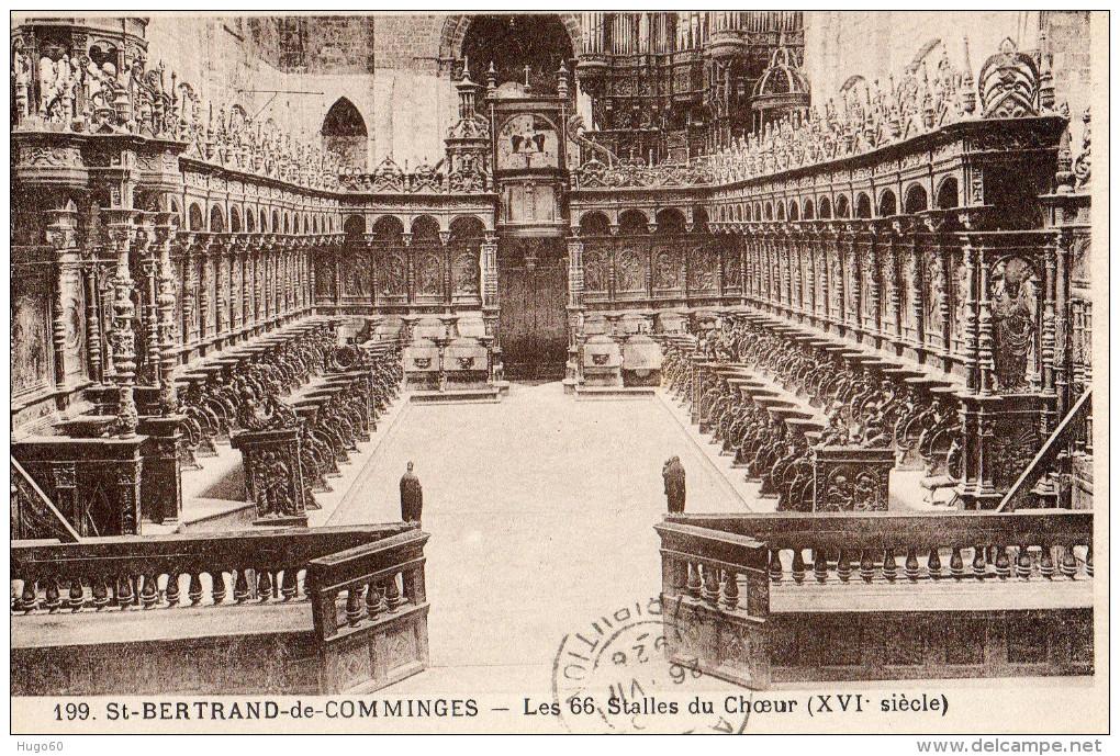 31 - St BERTRAND DE COMMINGES - Les 66 Stalles Du Choeur - Saint Bertrand De Comminges