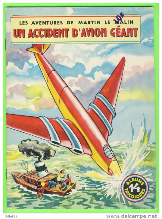 BD - LES AVENTURES DE MARTIN LE MALIN - UN ACCIDENT D'AVION GÉANT - No 14 ÉDITIONS MULDER 1960-70  - ALBUMS TRICOLORES - Books, Magazines, Comics