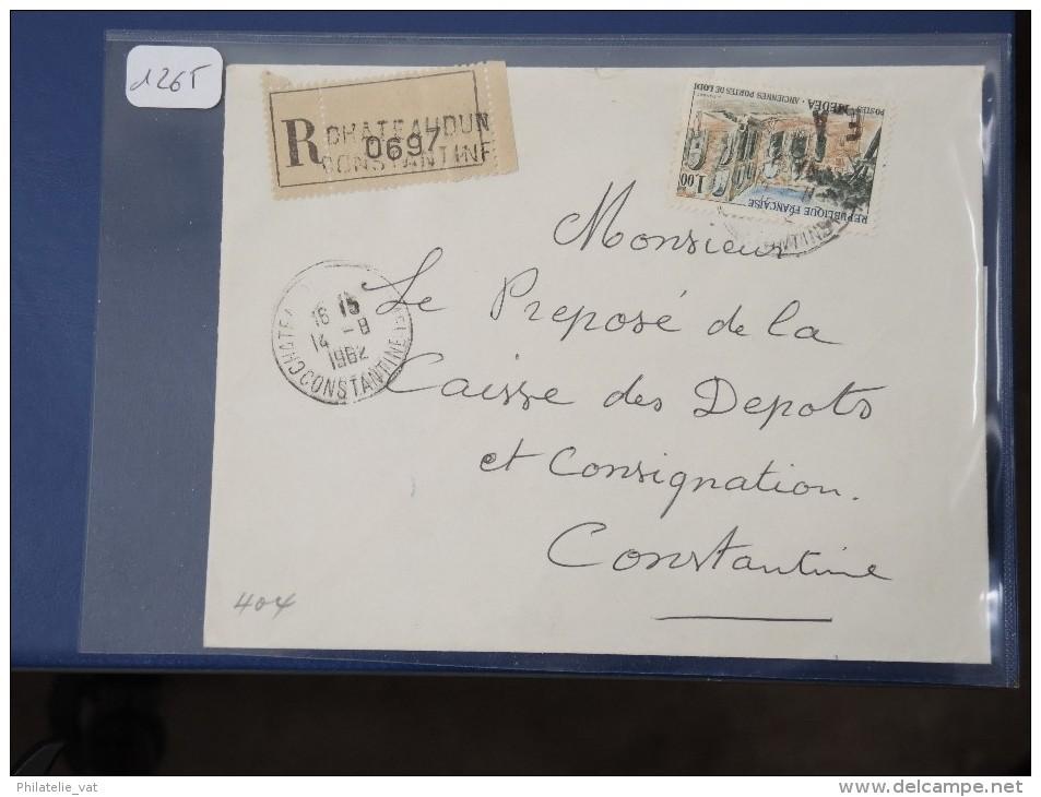 ALGERIE - EA  Sur Lettre Recommandée De Constantine De 62 - Interessant à étudier - Détaillons Collection - Lot N° 1265 - Algeria (1924-1962)