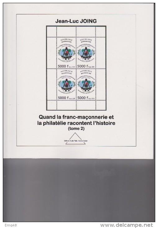 Quéand La Franc-maçonnerie Et La Philatélie Racontent L´histoire,J.L.JOING, TOME 2 - + 300 Pages Illustrées - Francmasonería