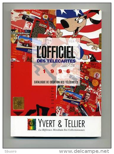 L'Officiel Des Télécartes 1996 Yvert & Tellier. Catalogue Broché. - Télécartes