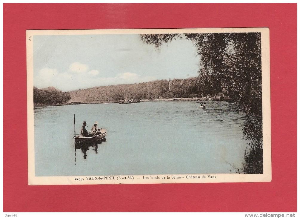* CPA..dépt 77..VAUX Le PENIL : Les Bords De La Seine -  Château De Vaux..n°2259  :  Voir Les 2 Scans - Autres Communes