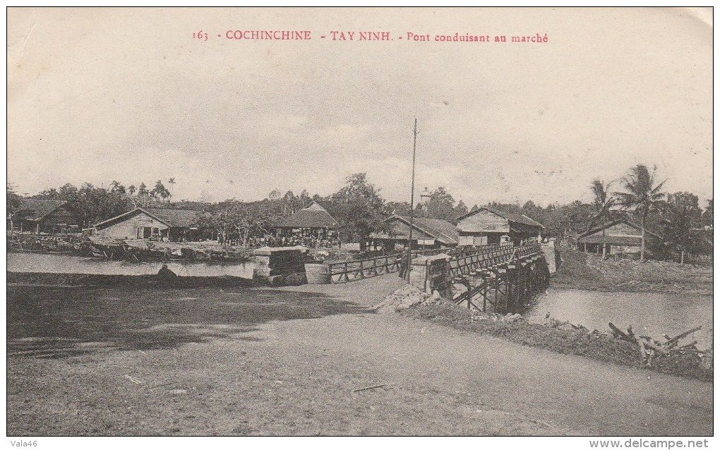 INDOCHINE - COCHINCHINE - TAY NINH - Pont Conduisant Au Marché - Cartes Postales