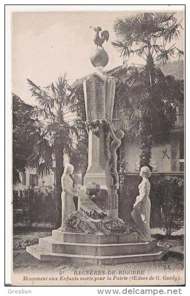 BAGNERES DE BIGORRE 31 MONUMENT AUX MORTS POUR LA PATRIE (OEUVRE DE G GARDY) - Monuments Aux Morts