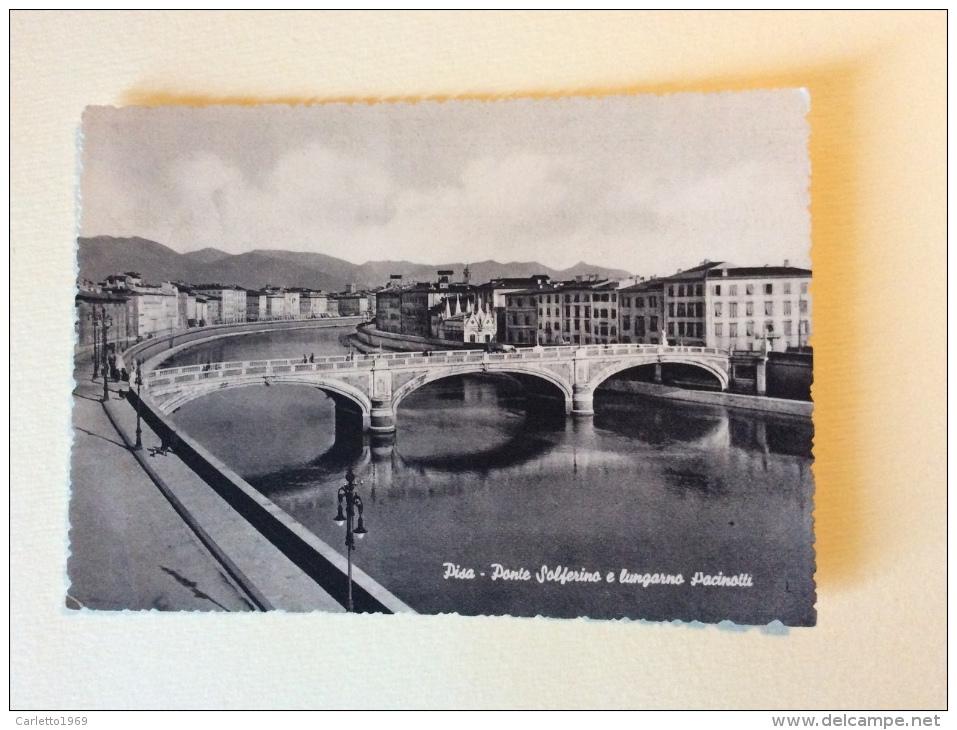 Pisa Ponte Solferino E Lungarno Pacinotti Non Viaggiata - Pisa