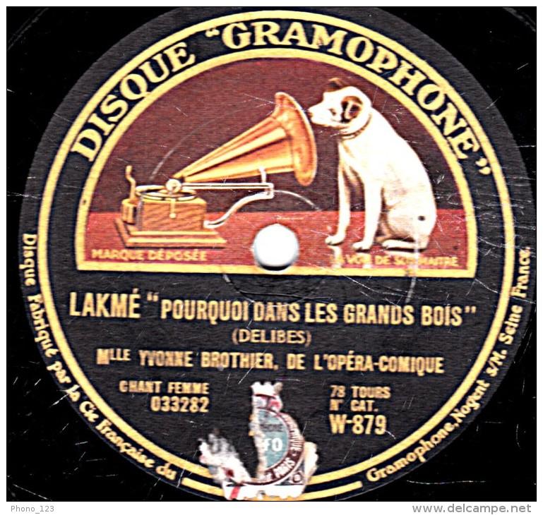 """78 Trs  30 Cm  DISQUE GRAMOPHONE  W-879  état TB  YVONNE BROTHIER  LAKME """"SOUS LE CIEL TOUT ETOILE"""" """"POURQUOI DANS LES G - 78 Rpm - Schellackplatten"""
