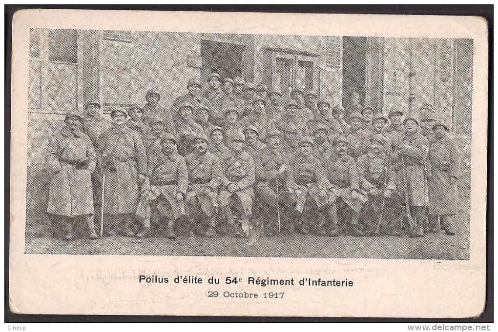 CPA Poilus D'élite Du 54è REGIMENT D'infanterie - 29 Octobre 1917 - Correspondance Du Soldat Au Dos - Regimientos