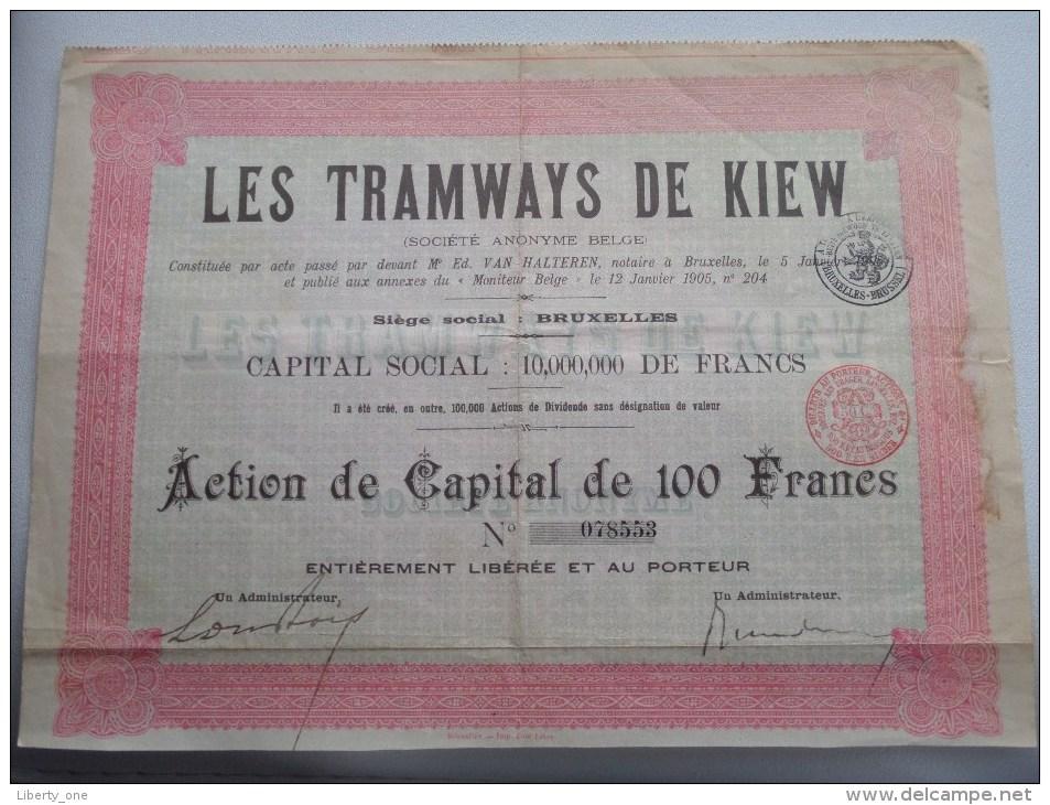 Les TRAMWAYS De KIEW - Val Halteren Notaire Bruxelles Action De 100 Francs  N° 078553 / 1905 ( Voir Photo Pour Detail )! - Chemin De Fer & Tramway