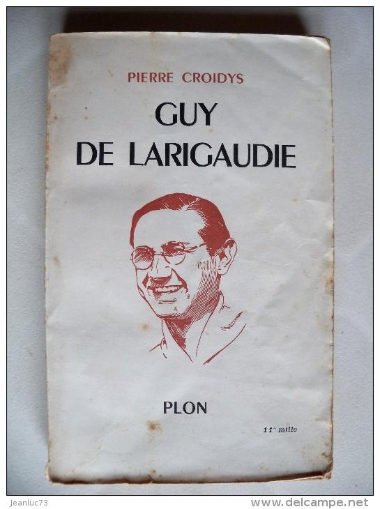Scoutisme, Scouts De France, Livre Guy De Larigaudie - Scoutisme