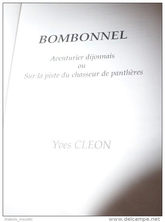 1999 Dédicace Manuscrite De Yves Cléon à Chantal B. Avec Son Livre BOMBONNEL AVENTURIER DIJONNAIS - Livres, BD, Revues