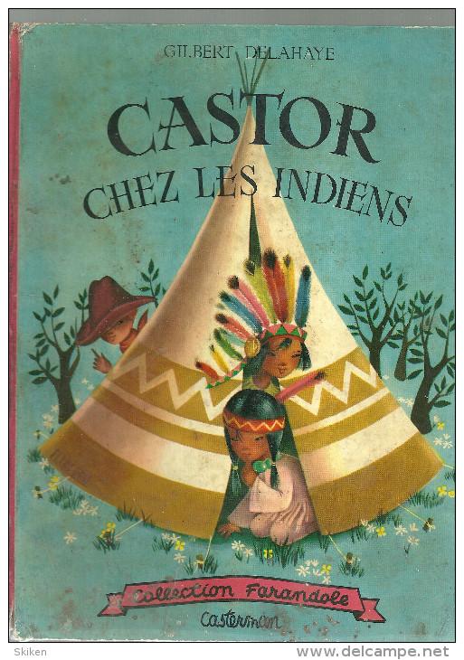 CASTOR CHEZ LES INDIENS  Collection Farandole  CASTERMAN   1955 - Casterman