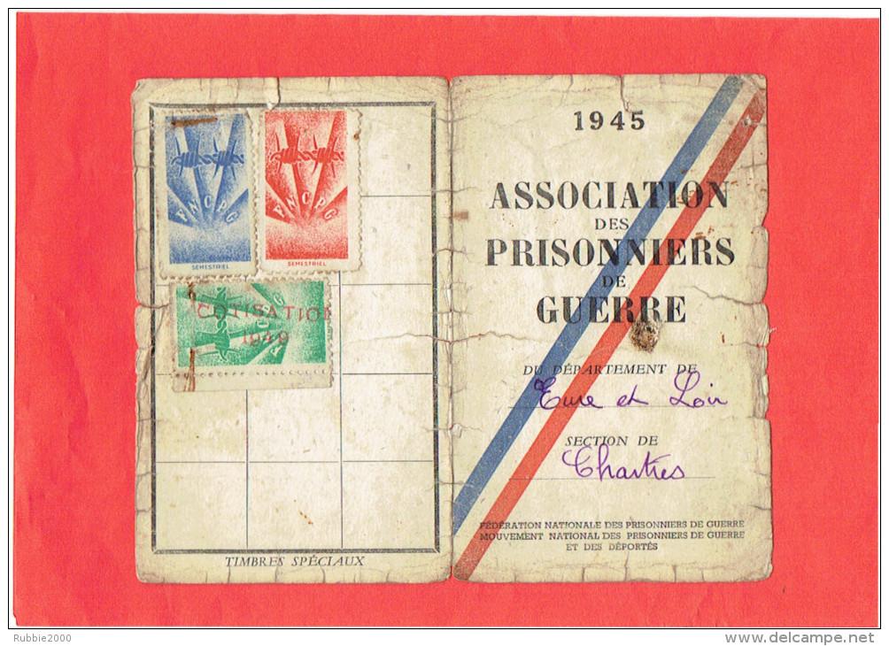 CARTE ASSOCIATION DES PRISONNIERS DE GUERRE 1945 CHARTRES EURE ET LOIR AVEC 3 TIMBRES ET VIGNETTE - Organizations