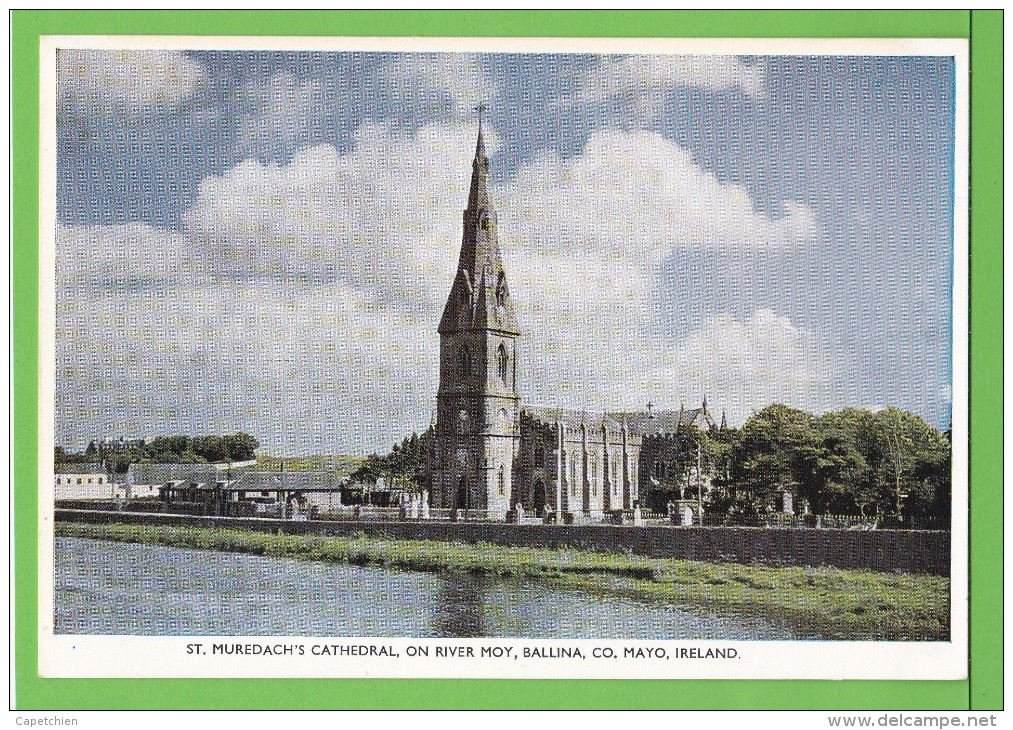ST. MUREDACH'S CATHEDRAL / ON RIVER MOY / BALLINA / / CO. MAYO..../ Carte Vierge - Mayo