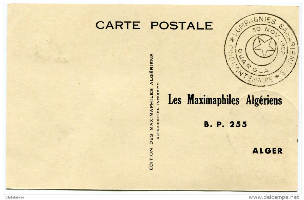 ALGERIE CARTE MAXIMUM DU N°302 CINQUANTENAIRE DES COMPAGNIES SAHARIENNES  OBLITERATION OUARGLA 30 NOV. 1952 - Algérie (1924-1962)