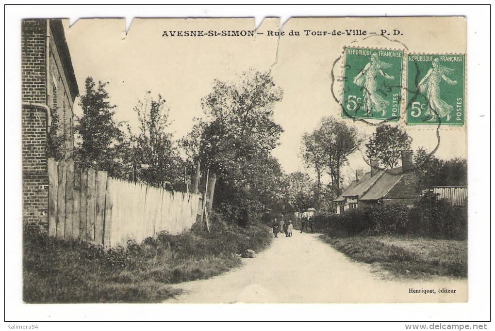 AISNE  /  AVESNE - SAINT-SIMON  /  RUE  DU  TOUR-DE-VILLE  /  Edit.  HENRIQUET - Other Municipalities
