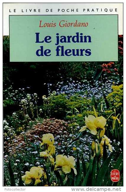 Le Jardin De Fleurs Par Louis Giordano (ISBN 2253031712 EAN 9782253031710) - Garden