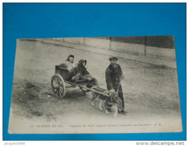 Transport ) Attelage De Chien - N° 43 - Paysans Du Nord Fuyant Devant L'invasion Des Barbares - Année 1915 - EDIT - A.R - Otros