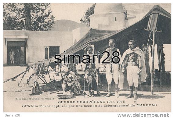 GUERRE EUROPEENNE 1914-1915 - OFFICIERS TURCS CAPTURES PAR UNE SECTION DE DEBARQUEMENT DU MARCEAU - War 1914-18