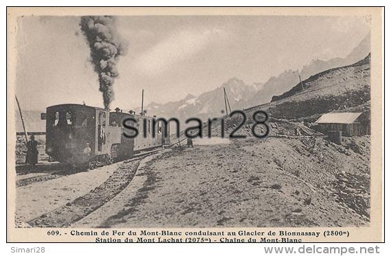 CHEMIN DE FER DU MONT-BLANC - N° 609 - CONDUISANT AU GLACIER DE BIONNASSAY - STATION DU MONT LACHAT - Stations - Met Treinen