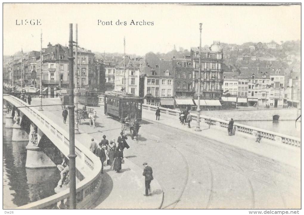 Liege - Pont Des Arches - Tramway - Edition Emile Dumont - Carte Non Circulée - Liege