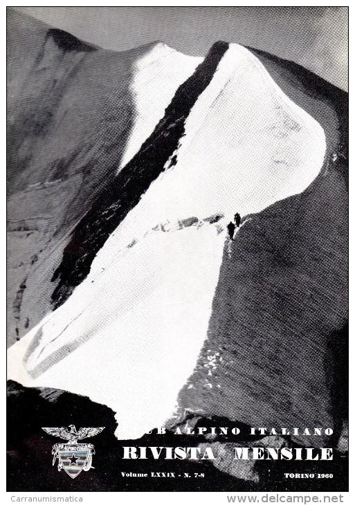 CLUB ALPINO ITALIANO  RIVISTA MENSILE N° 7-8   1960 - Libri, Riviste, Fumetti