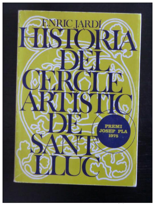Enric Jardí: Història Del Cercle Artístic De Sant Lluc (història Local Barcelona Destino) - Cultura