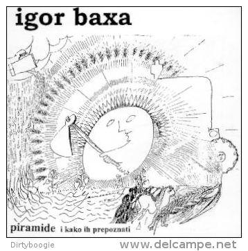Igor BAXA - Piramide I Kako Ih Prepoznati - CD - SLUSAJ NASGLASNIJE - LISTEN LOUDEST - FOLK - CROATIE - Country & Folk