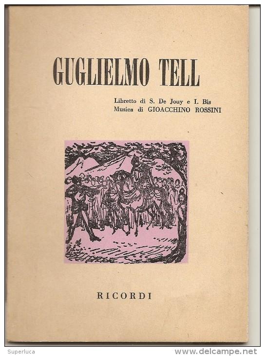 R-LIBRETTO OPERA GUGLIELMO TELL .G.ROSSINI-1963 ED.RICORDI - Altri Oggetti