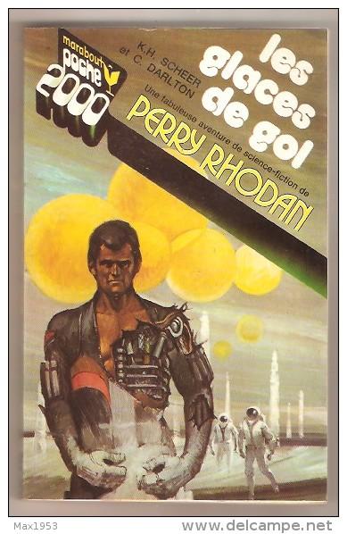 Marabout Poche 2000 N°20 -- K.H. Scheer Et C. Darlton- Les Aventures De Perry Rhodan- Les Glaces De Gol - Marabout SF