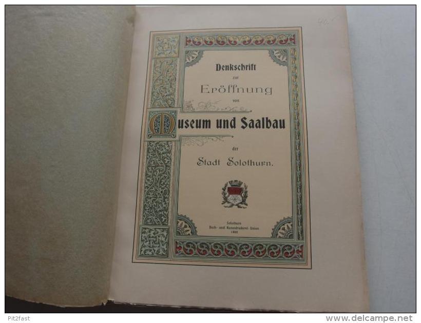 Denkschrift Zur Eröffnung Von Museum Und Saalbau Der Stadt Solothurn 1902 !!!  Sui - 4. Neuzeit (1789-1914)