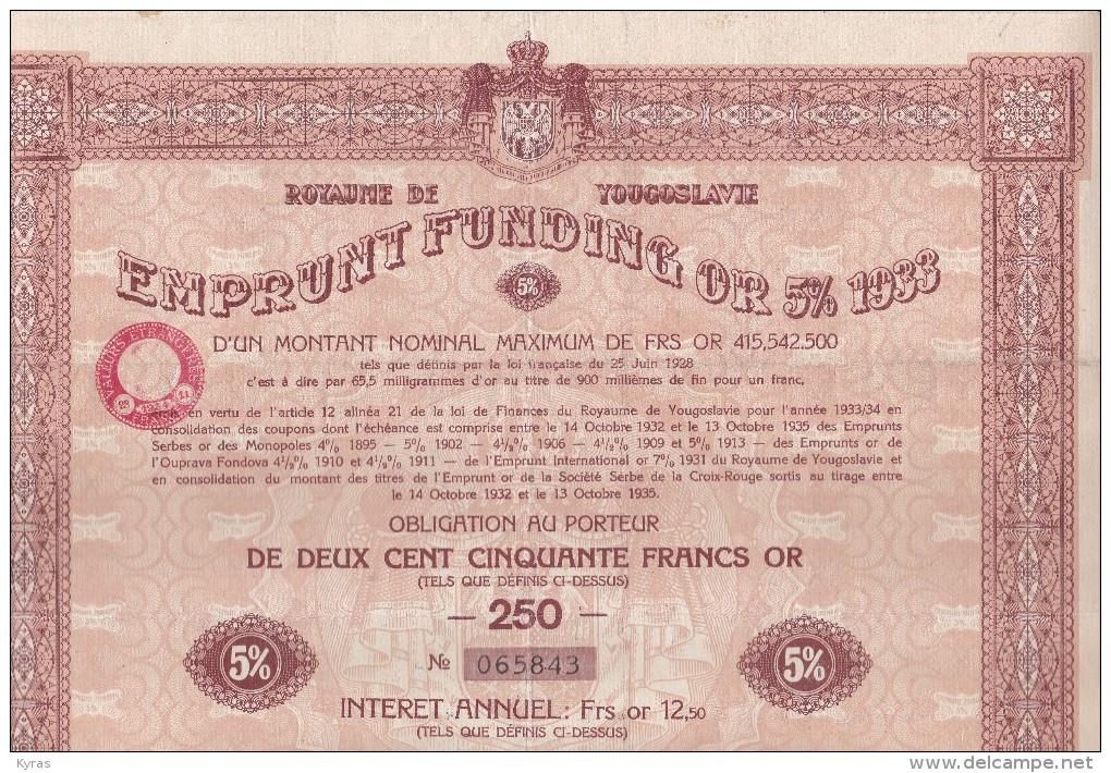 Obligation Au Porteur De 250 Francs Or .  ROYAUME DE YOUGOSLAVIE . Emprunt Funding Or 5% 1933 - Banque & Assurance