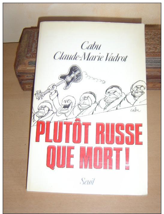 PLUTOT RUSSE QUE MORT CABU   VADROT - Livres, BD, Revues